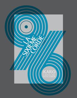 caroline-benjamin-karo-96-la-sixieme-corde-cover-hd